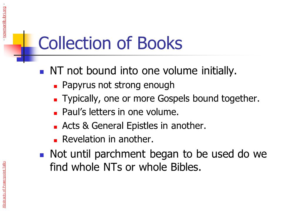 Collection of Books NT not bound into one volume initially.