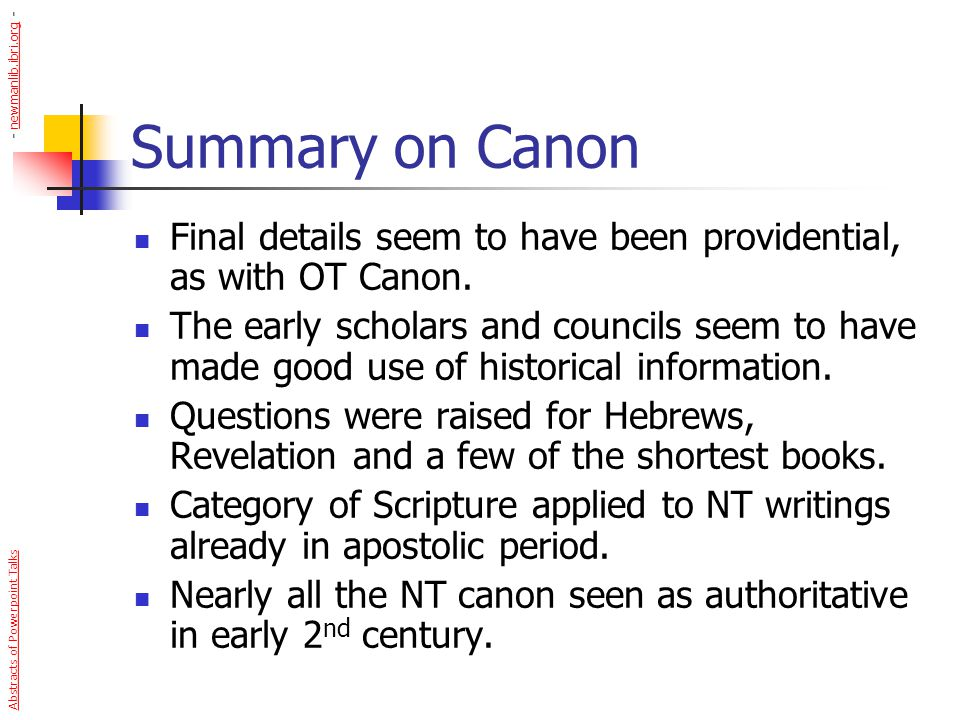- newmanlib.ibri.org - Summary on Canon. Final details seem to have been providential, as with OT Canon.