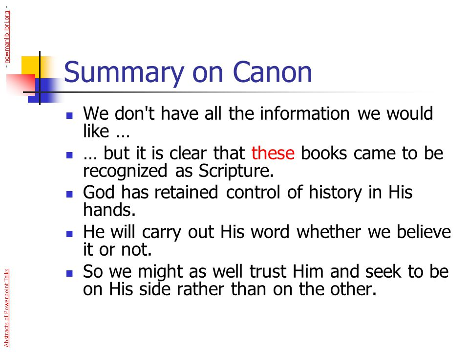 Summary on Canon We don t have all the information we would like …