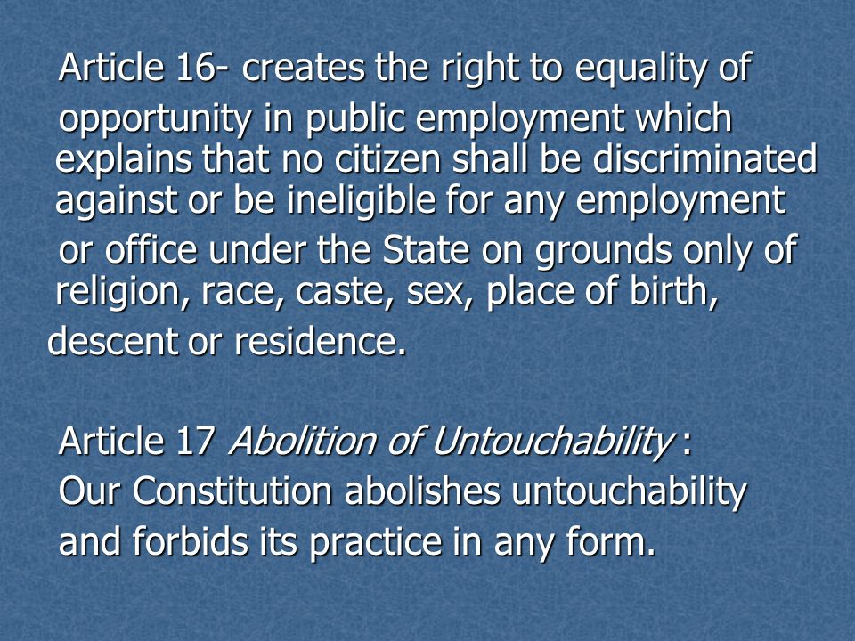 Article 16- creates the right to equality of
