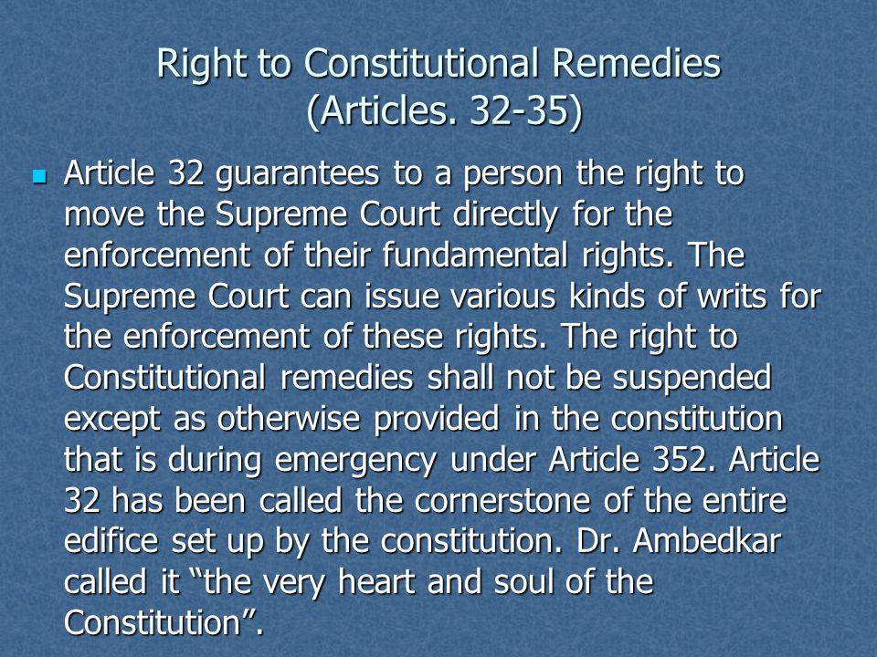 Right to Constitutional Remedies (Articles. 32-35)