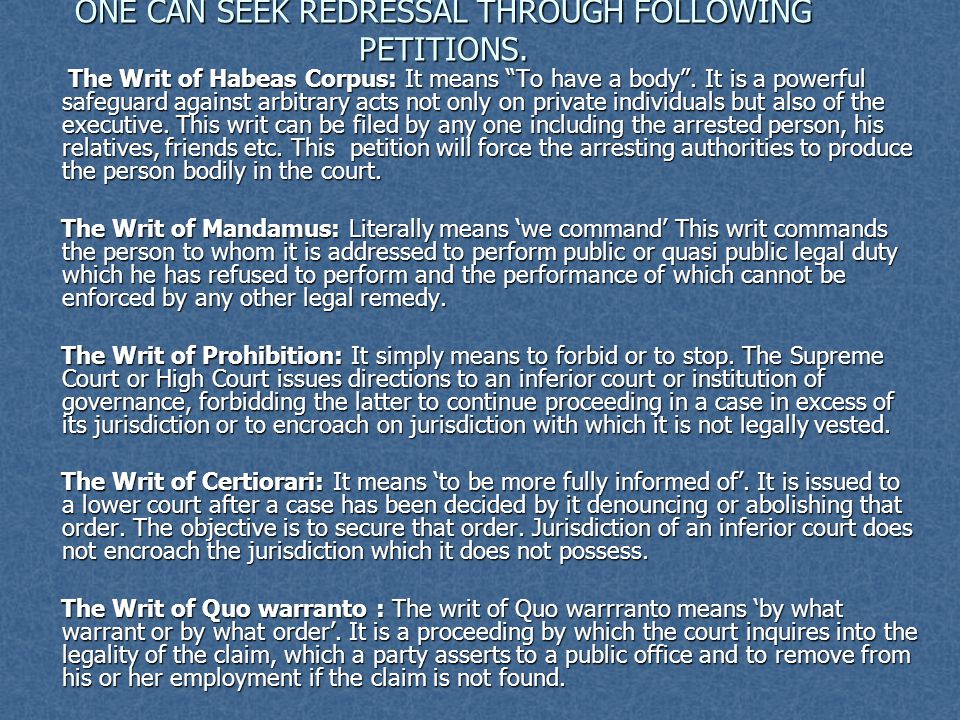 ONE CAN SEEK REDRESSAL THROUGH FOLLOWING PETITIONS.