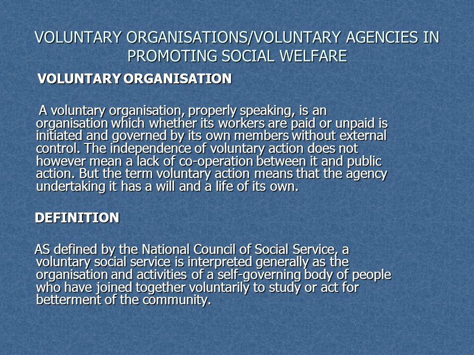 VOLUNTARY ORGANISATIONS/VOLUNTARY AGENCIES IN PROMOTING SOCIAL WELFARE