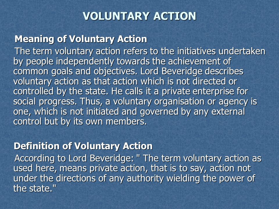 VOLUNTARY ACTION Meaning of Voluntary Action
