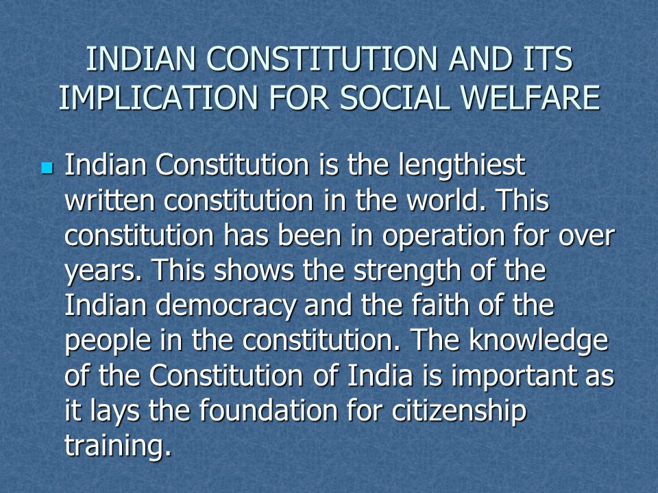 INDIAN CONSTITUTION AND ITS IMPLICATION FOR SOCIAL WELFARE