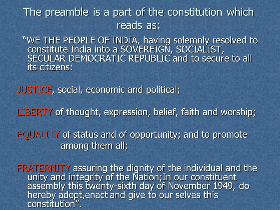 The preamble is a part of the constitution which reads as: