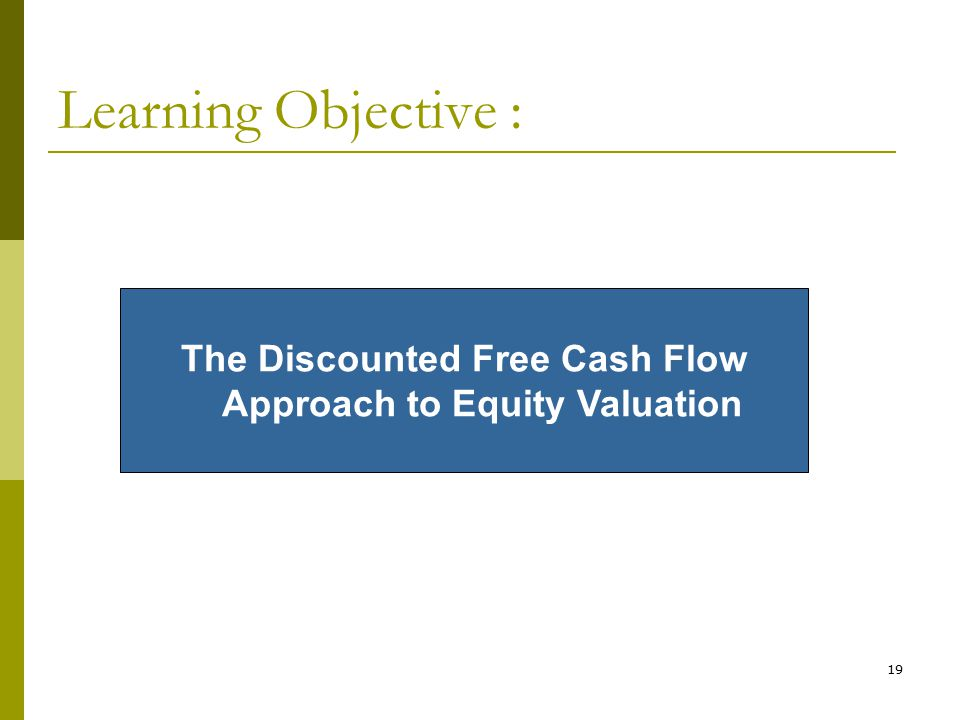 The Discounted Free Cash Flow Approach to Equity Valuation