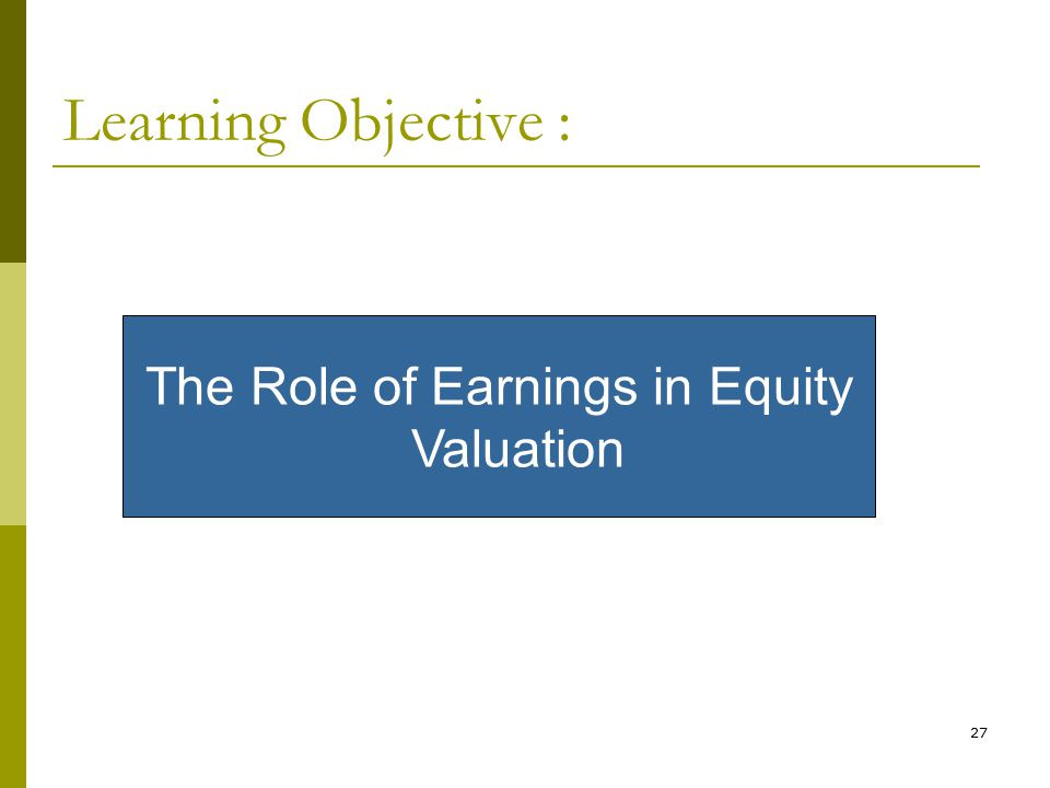 The Role of Earnings in Equity Valuation