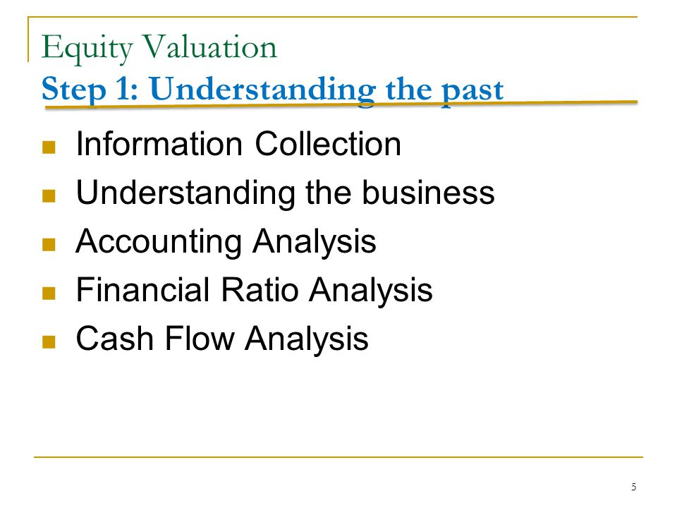 Equity Valuation Step 1: Understanding the past
