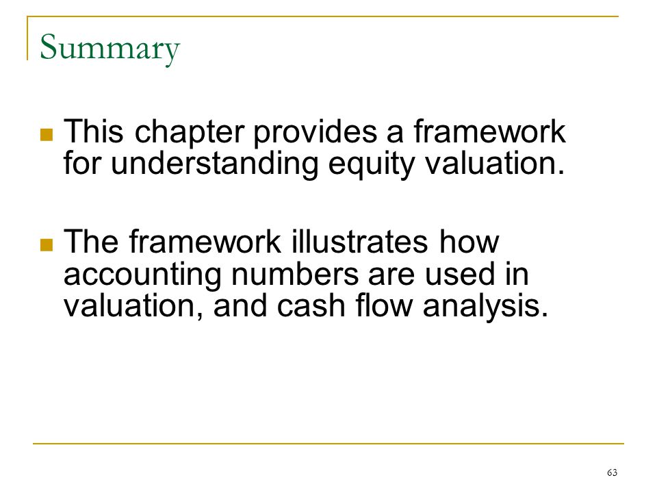 Summary This chapter provides a framework for understanding equity valuation.