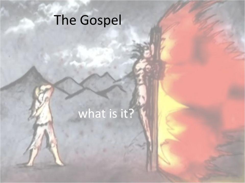 The Gospel what is it