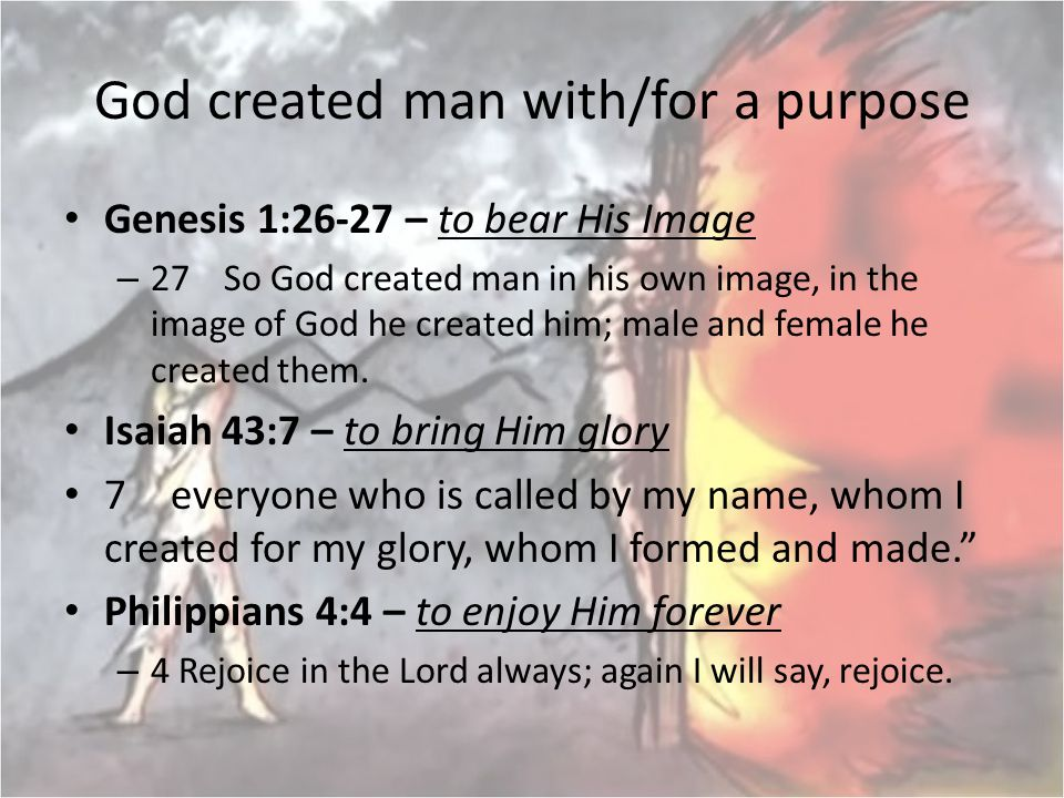 God created man with/for a purpose