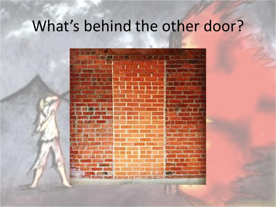 What's behind the other door