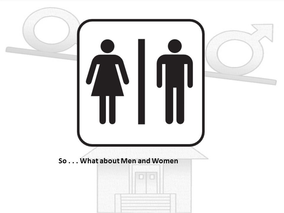 So . . . What about Men and Women