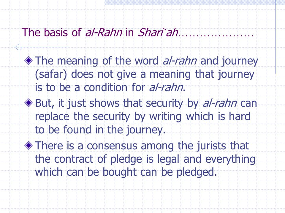 The basis of al-Rahn in Shari'ah…………………