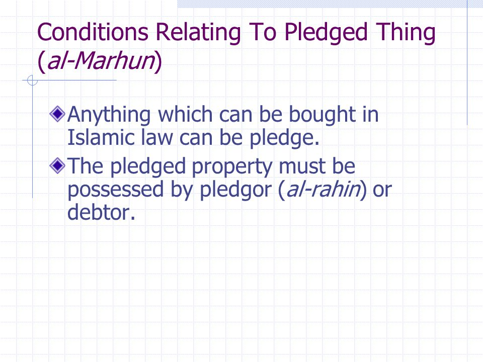 Conditions Relating To Pledged Thing (al-Marhun)
