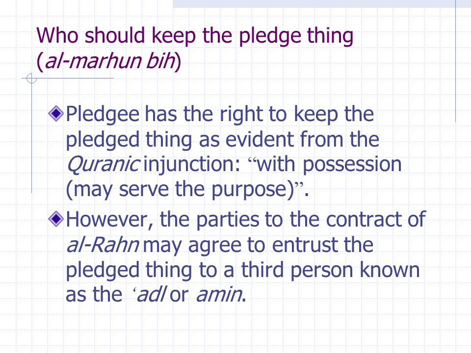 Who should keep the pledge thing (al-marhun bih)