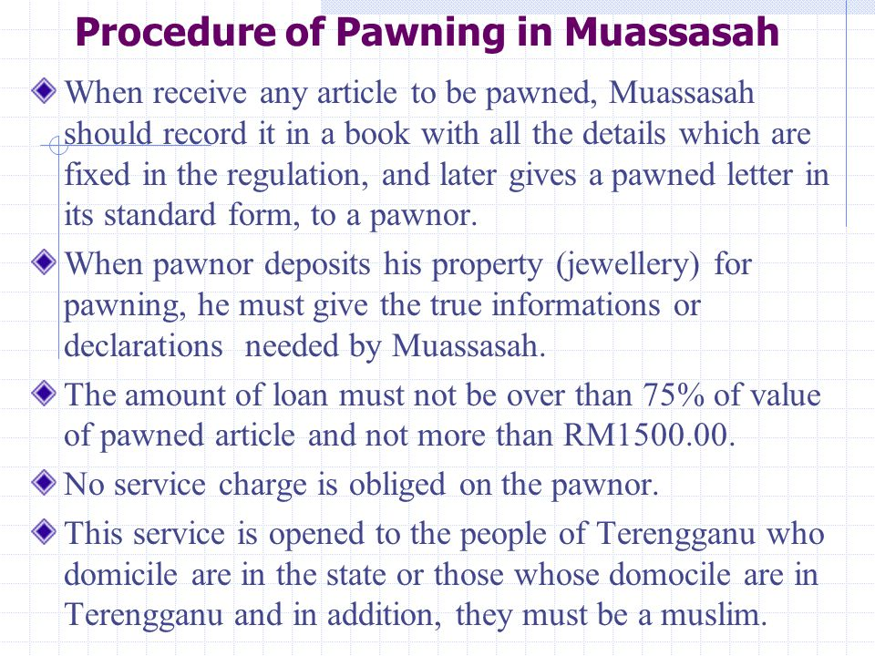 Procedure of Pawning in Muassasah