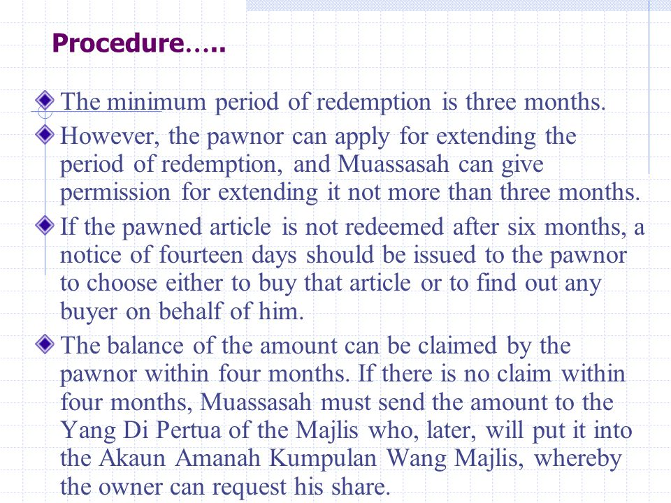 Procedure….. The minimum period of redemption is three months.