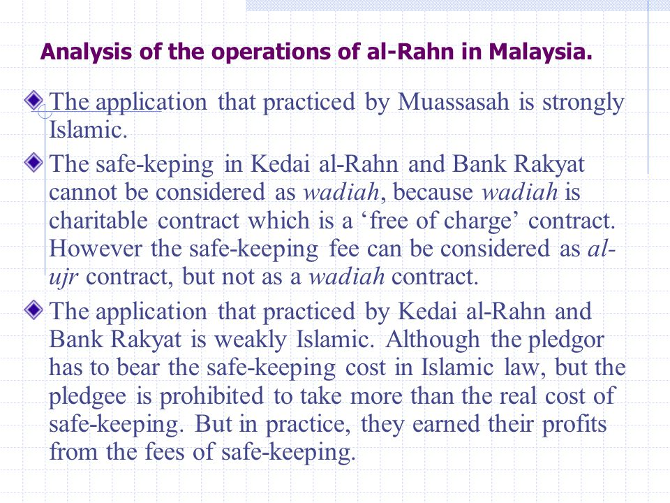 Analysis of the operations of al-Rahn in Malaysia.