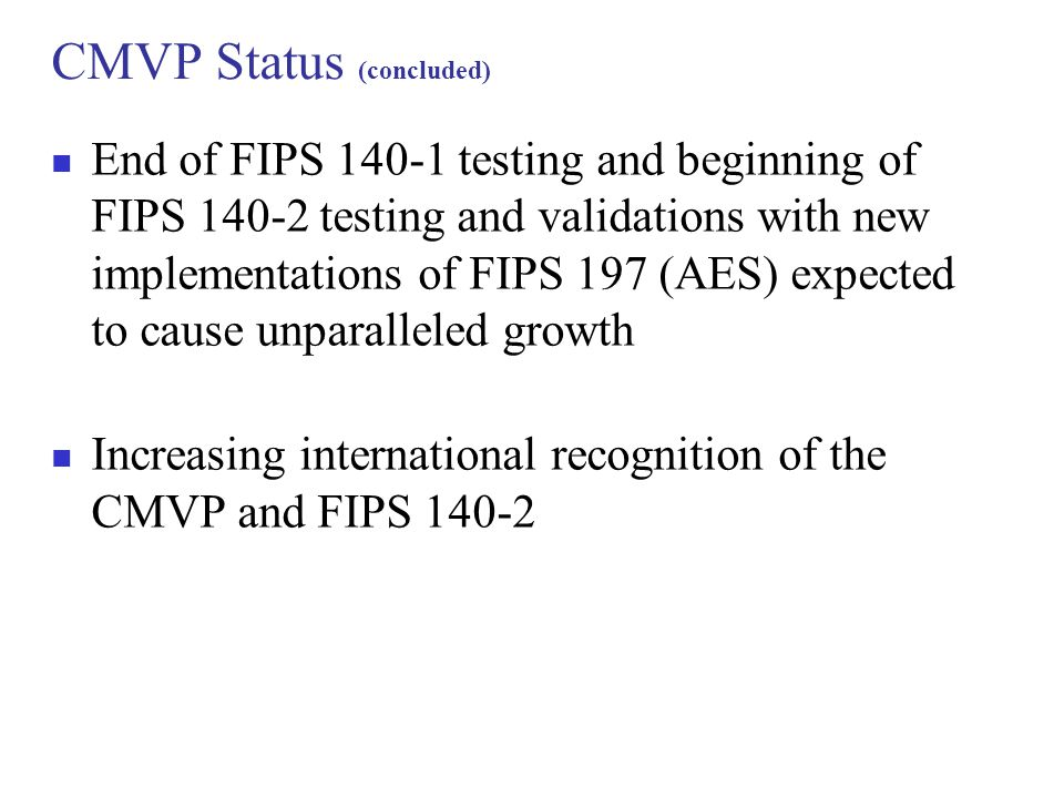 CMVP Status (concluded)