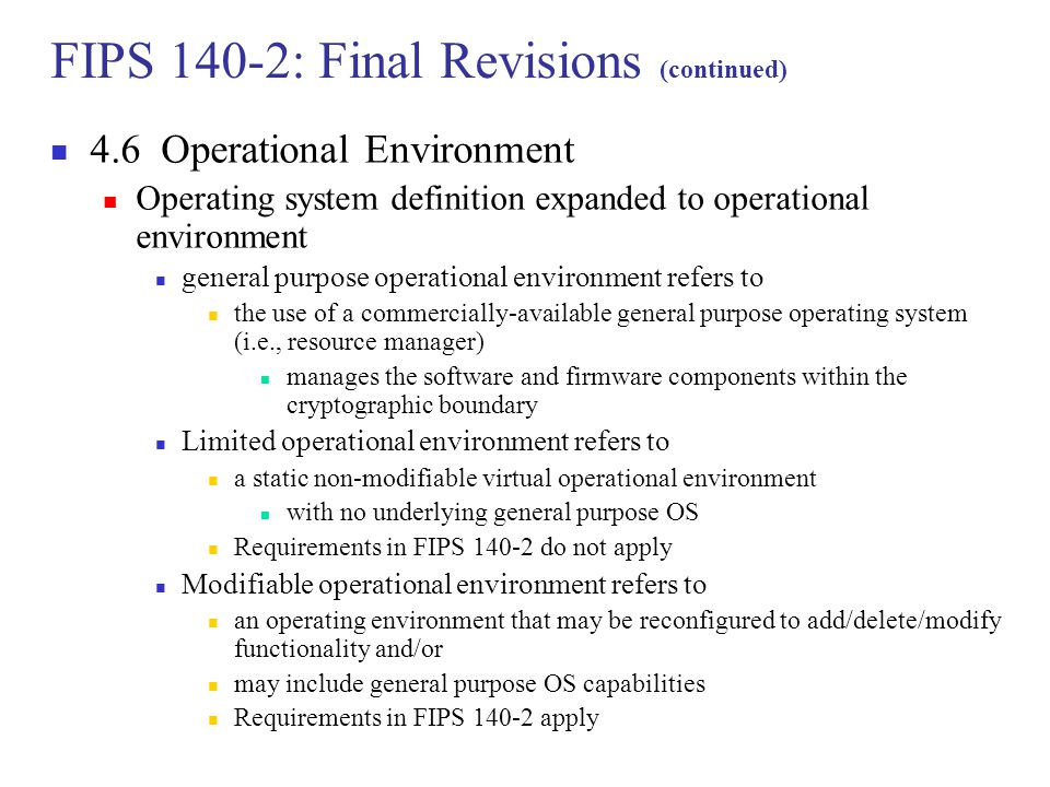 FIPS 140-2: Final Revisions (continued)