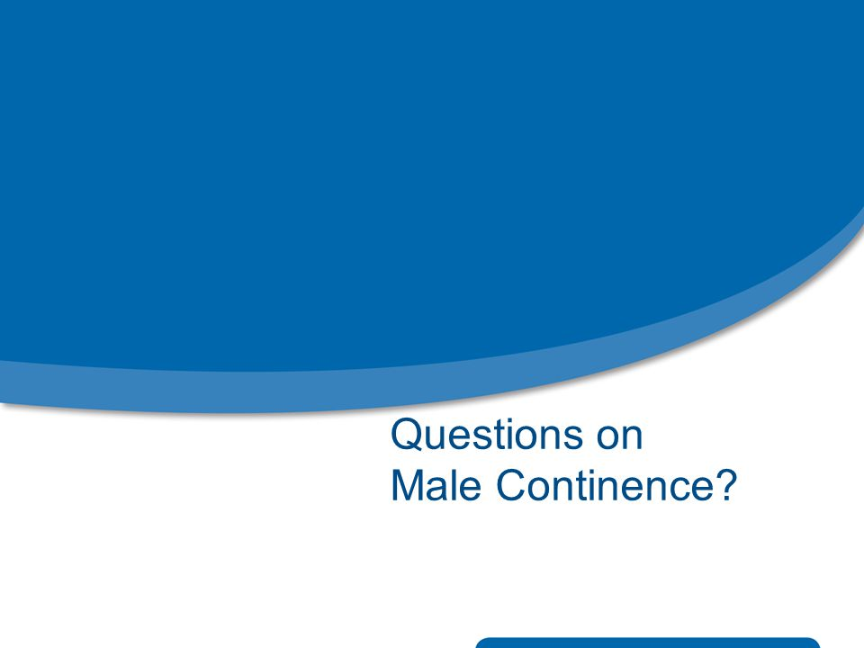Questions on Male Continence