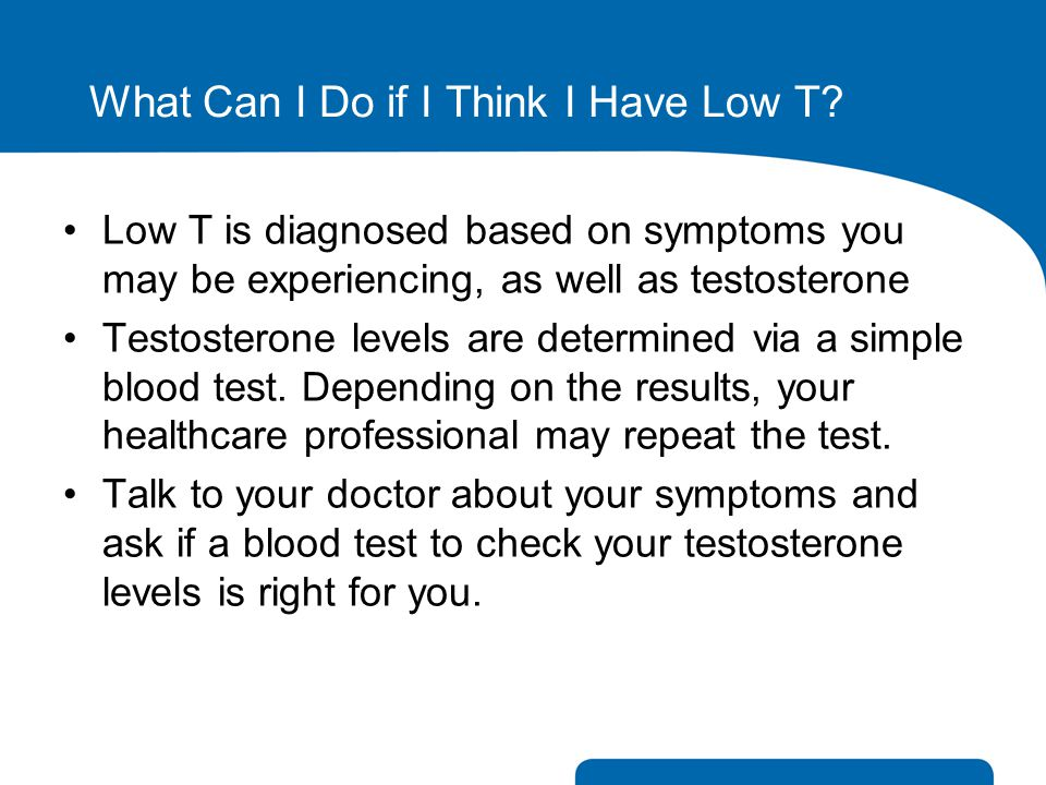 What Can I Do if I Think I Have Low T