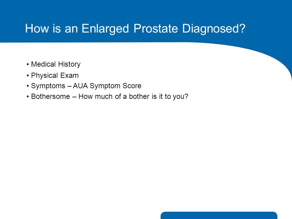 How is an Enlarged Prostate Diagnosed