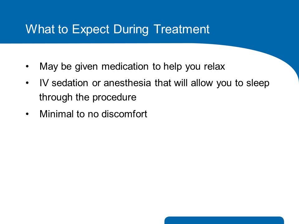 What to Expect During Treatment