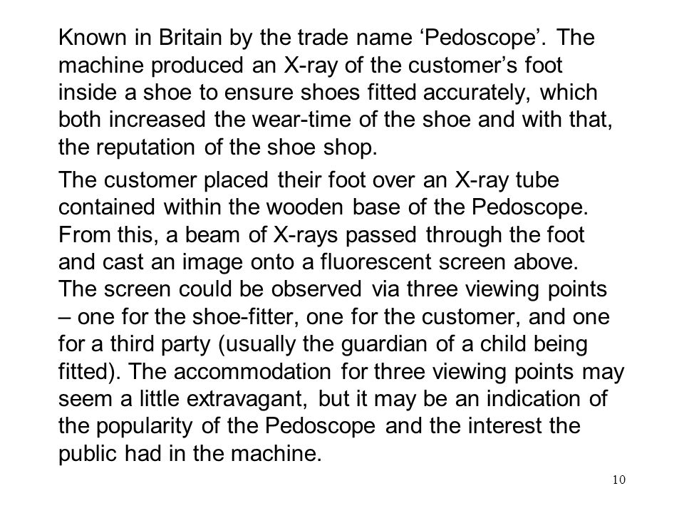 Known in Britain by the trade name 'Pedoscope'