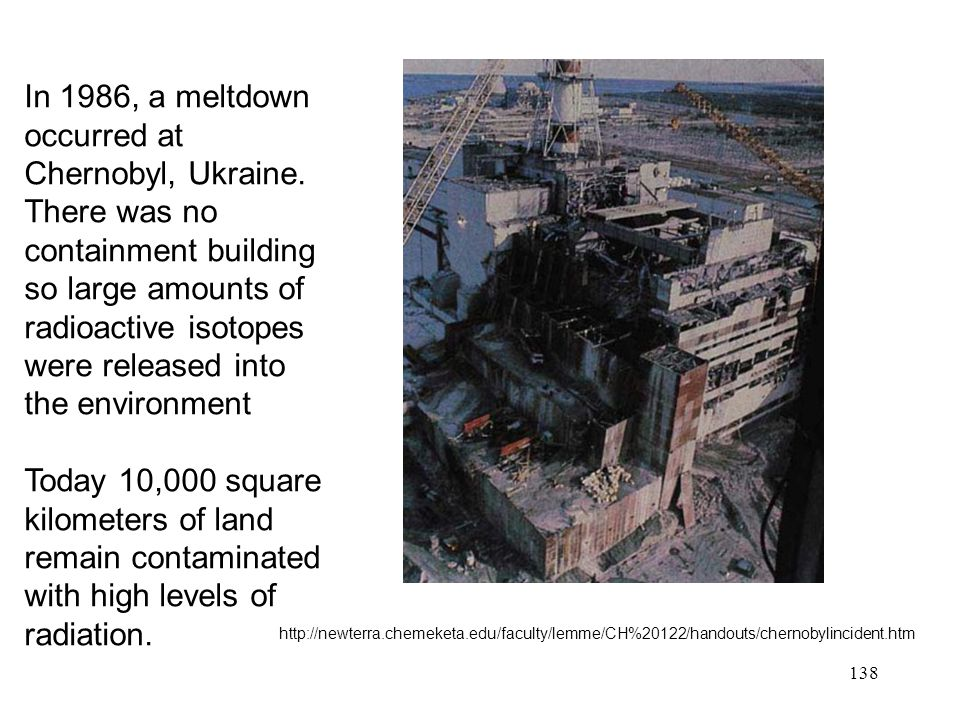 In 1986, a meltdown occurred at Chernobyl, Ukraine