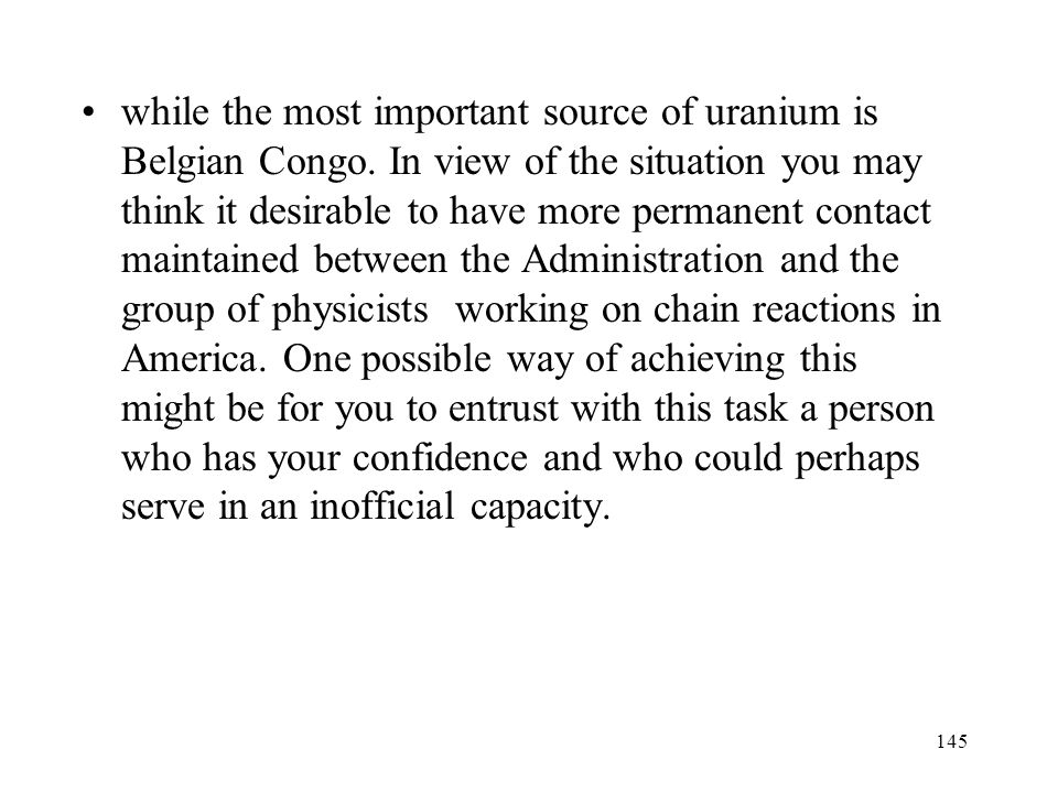 while the most important source of uranium is Belgian Congo
