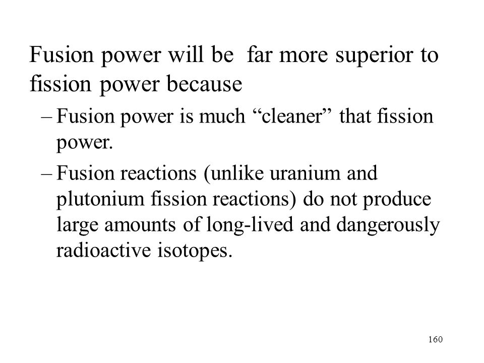 Fusion power will be far more superior to fission power because