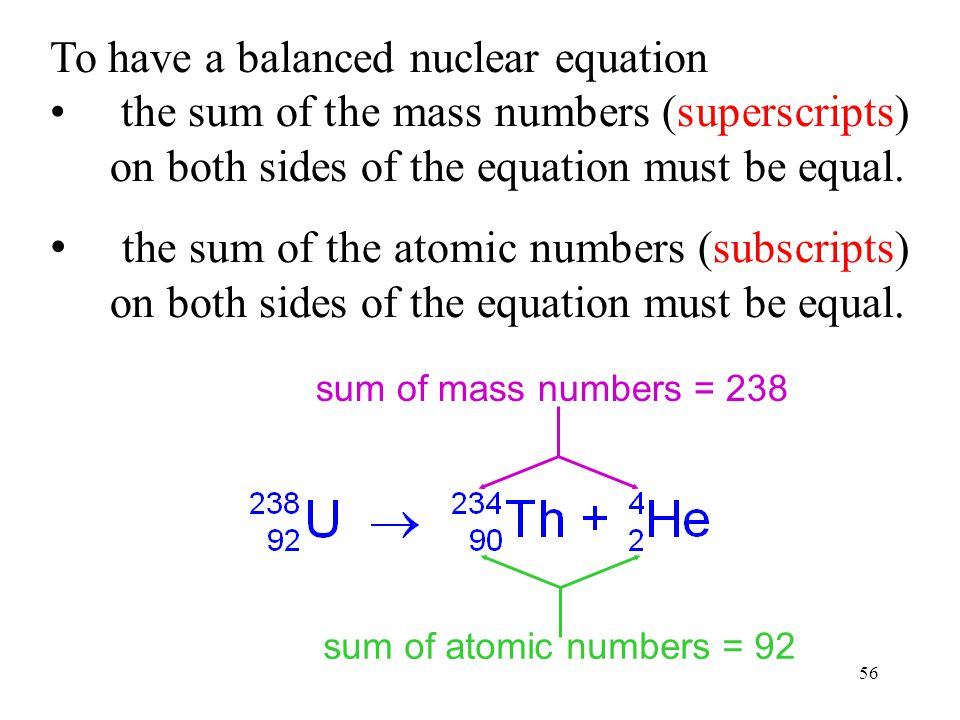 To have a balanced nuclear equation