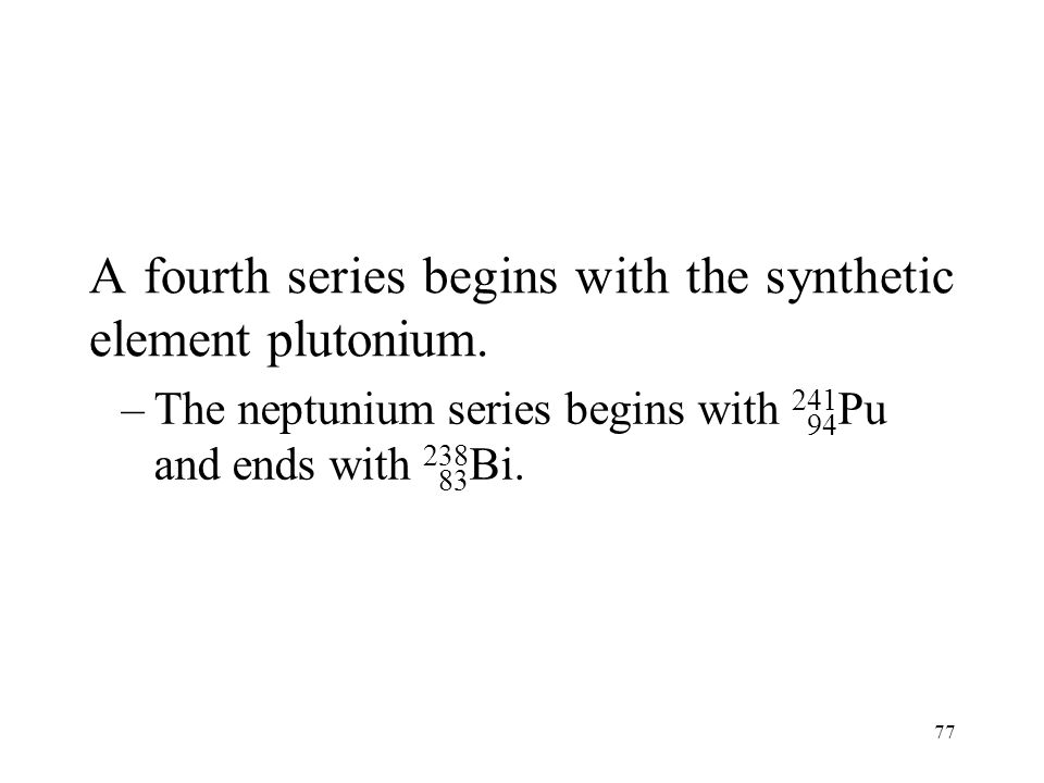 A fourth series begins with the synthetic element plutonium.