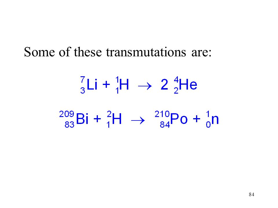 Some of these transmutations are:
