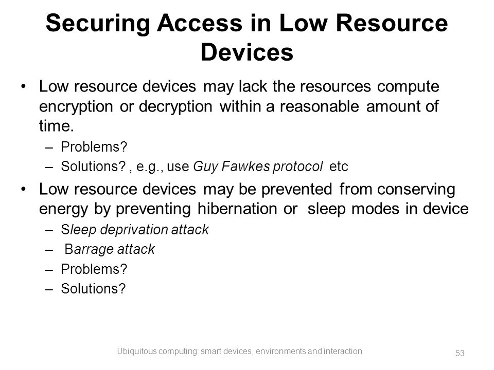Securing Access in Low Resource Devices
