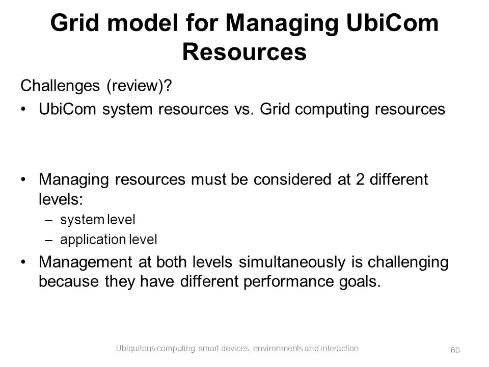 Grid model for Managing UbiCom Resources