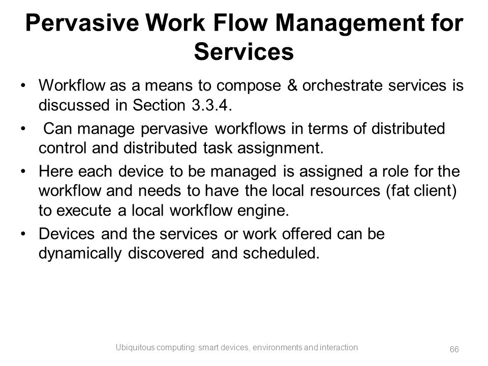 Pervasive Work Flow Management for Services