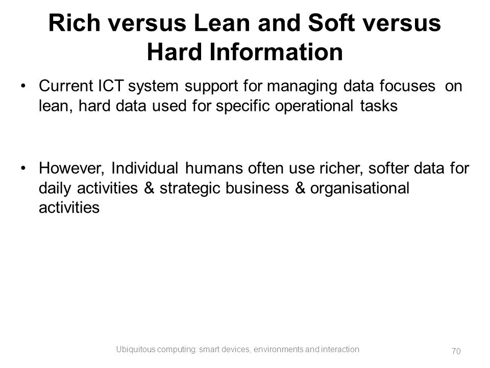 Rich versus Lean and Soft versus Hard Information