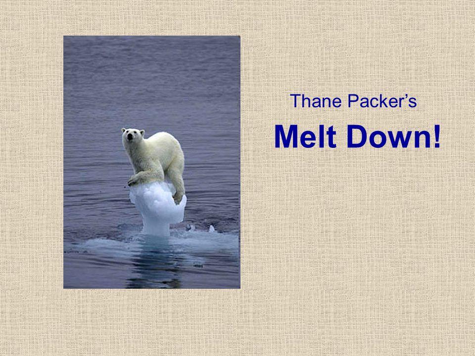 Thane Packer's Melt Down!