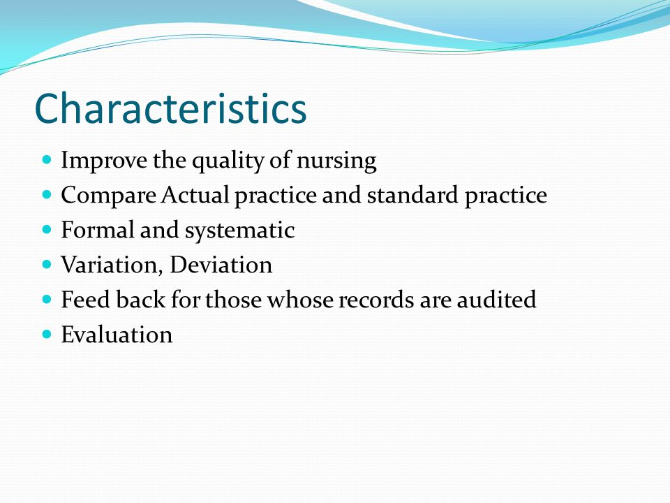 Characteristics Improve the quality of nursing