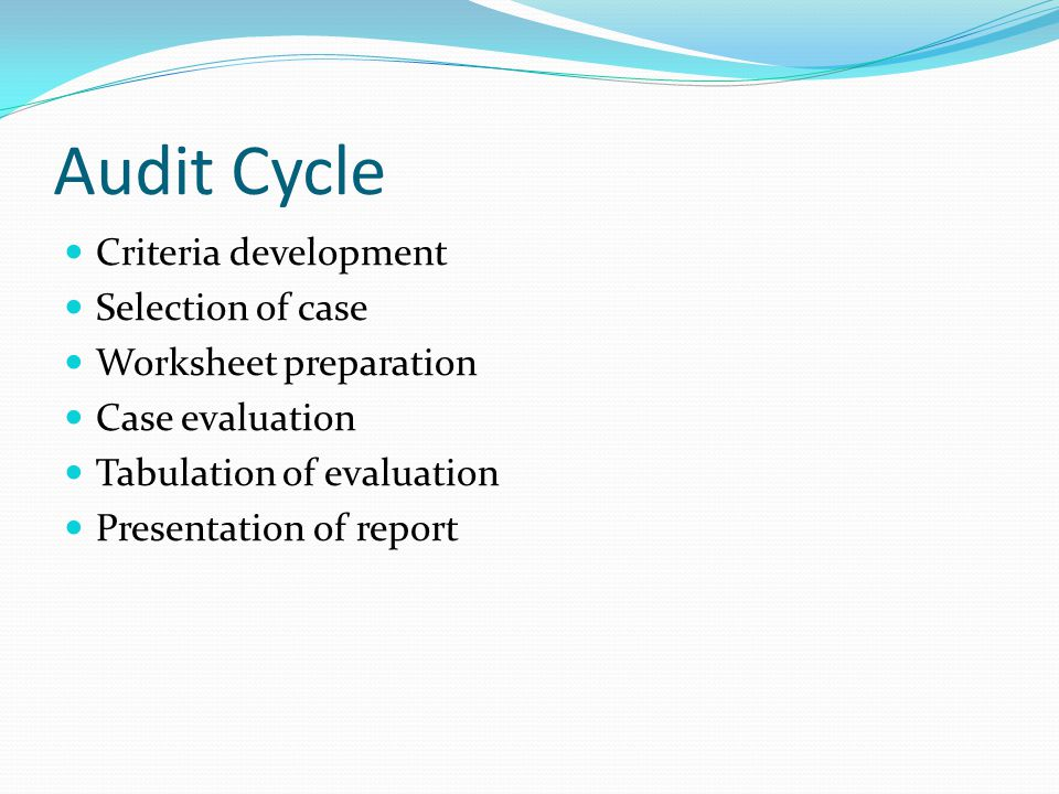 Audit Cycle Criteria development Selection of case