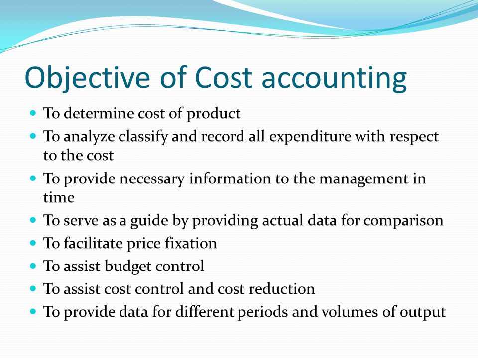 Objective of Cost accounting