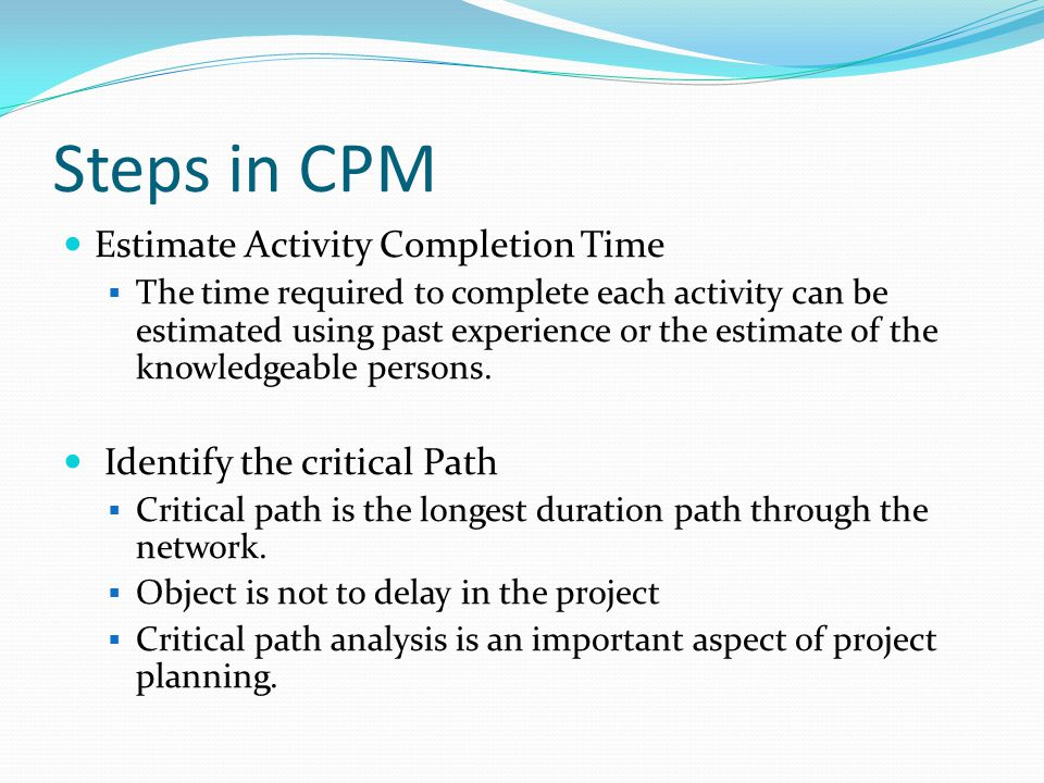 Steps in CPM Estimate Activity Completion Time
