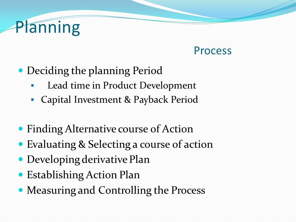 Planning Process Deciding the planning Period