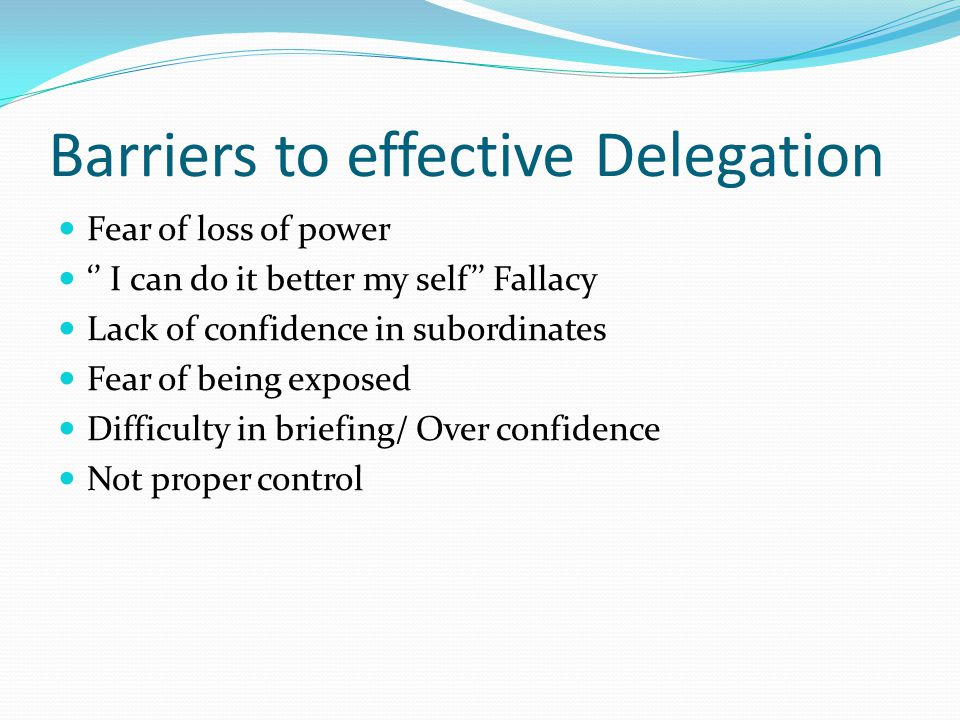 Barriers to effective Delegation