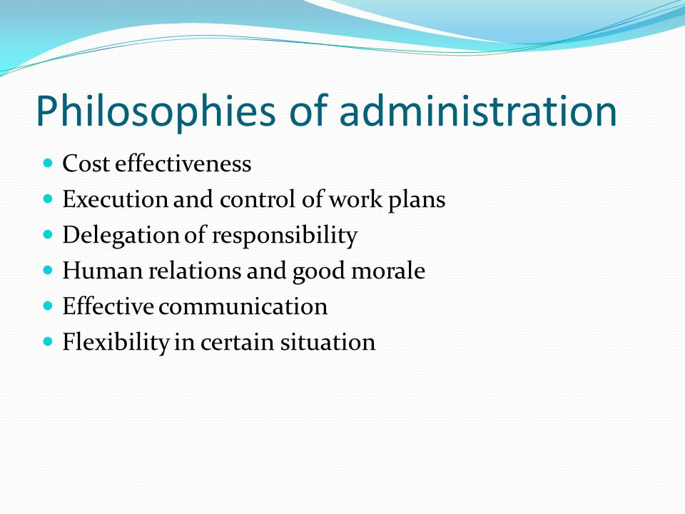 Philosophies of administration
