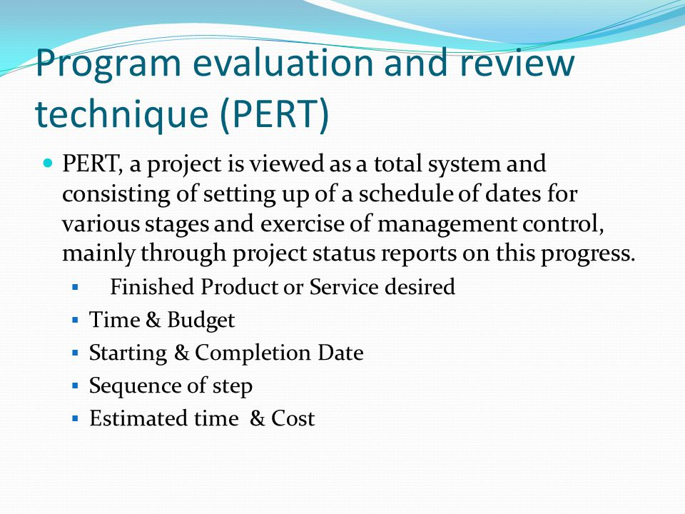 Program evaluation and review technique (PERT)